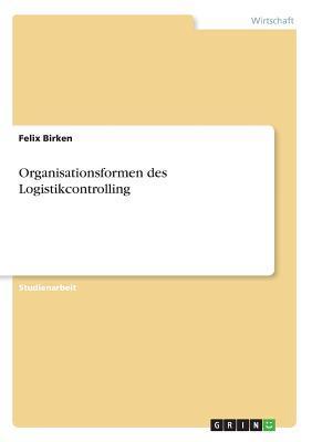 Organisationsformen des Logistikcontrolling
