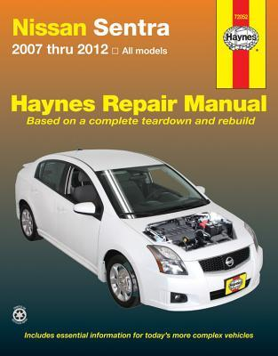 Haynes Nissan Sentra 2007 Thru 2012 All Models Automotive Repair Manual