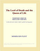 The Lord of Death and the Queen of Life (Webster's French Thesaurus Edition)
