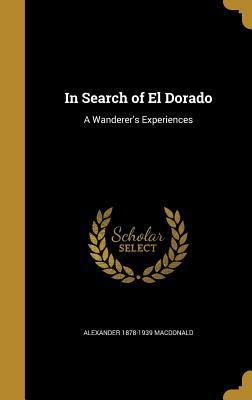IN SEARCH OF EL DORADO
