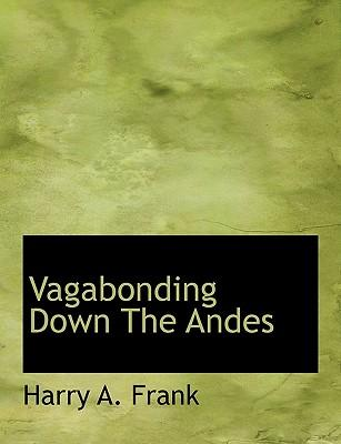 Vagabonding Down The Andes