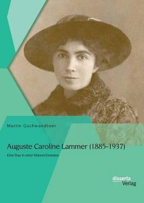 Auguste Caroline Lammer (1885-1937)