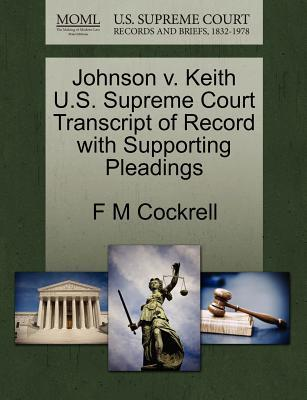 Johnson V. Keith U.S. Supreme Court Transcript of Record with Supporting Pleadings