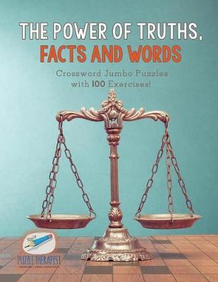 The Power of Truths, Facts and Words | Crossword Jumbo Puzzles with 100 Exercises!