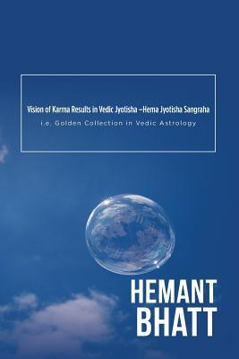 Vision of Karma Results in Vedic Jyotisha