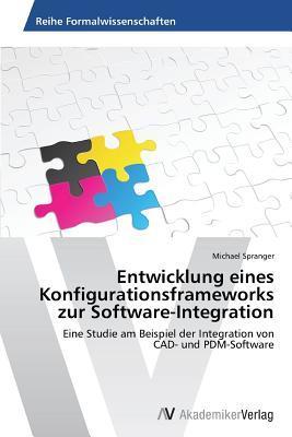 Entwicklung eines Konfigurationsframeworks zur Software-Integration