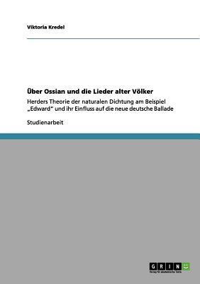 Über Ossian und die Lieder alter Völker