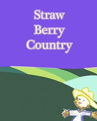 Straw Berry Country
