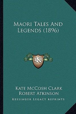 Maori Tales and Legends (1896)