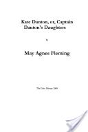 Kate Danton, Or, Captain Danton's Daughters