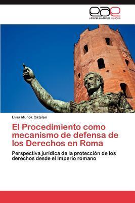 El Procedimiento como mecanismo de defensa de los Derechos en Roma