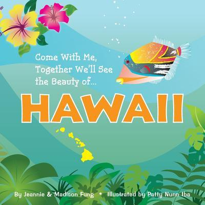 Come With Me, Together We'll See the Beauty of HAWAII