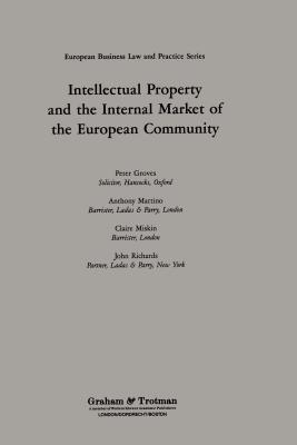Intellectual Property and the Internal Market of the European Community