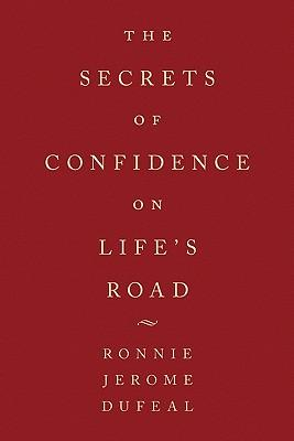 The Secrets of Confidence on Life's Road