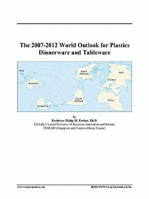 The 2007-2012 World Outlook for Plastics Dinnerware and Tableware