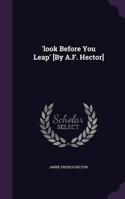 'Look Before You Leap' [By A.F. Hector]