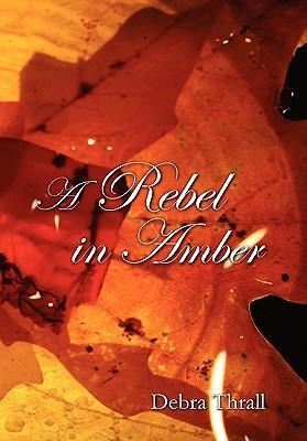 A Rebel in Amber