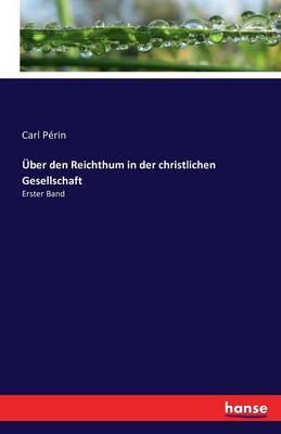 Über den Reichthum in der christlichen Gesellschaft