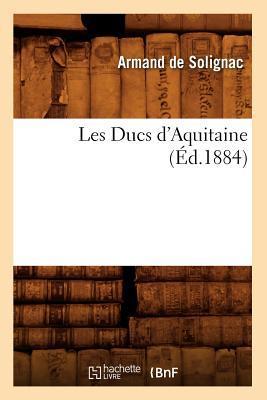 Les Ducs d'Aquitaine (ed.1884)
