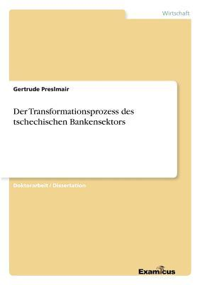 Der Transformationsprozess des tschechischen Bankensektors