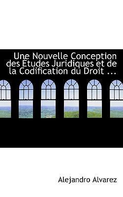 Une Nouvelle Conception Des Etudes Juridiques Et De La Codification Du Droit Civil