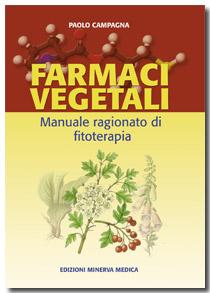 Farmaci vegetali. Manuale ragionato di fitoterapia