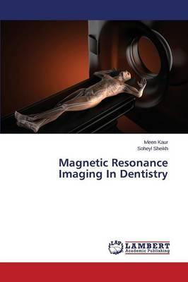 Magnetic Resonance Imaging In Dentistry