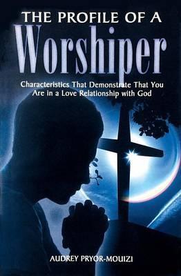 PROFILE OF A WORSHIPER