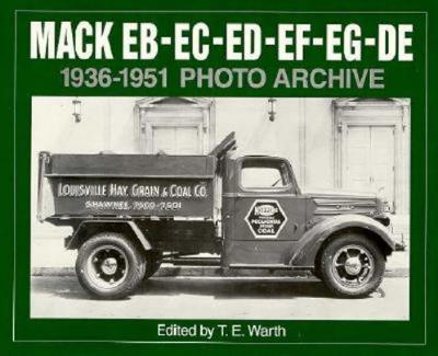 Mack Eb-Ec-Ed-Ee-Ef-Eg-De 1936 Through 1951
