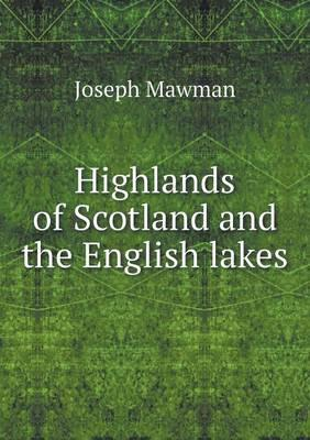 Highlands of Scotland and the English Lakes