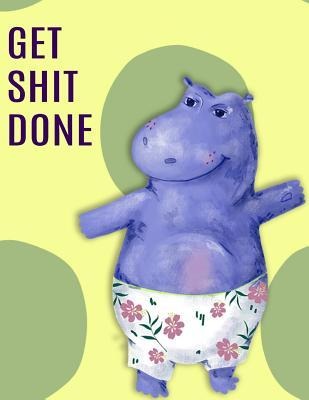 Big Fat Journal Notebook Hippo in Shorts- Get Shit Done