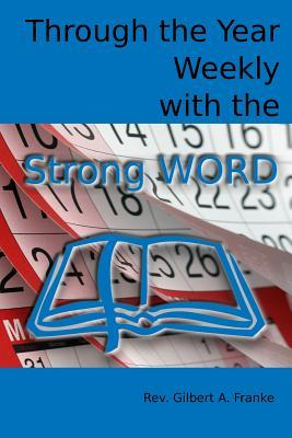 Through the Year Weekly With the Strong Word
