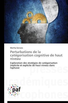 Perturbations de la Categorisation Cognitive de Haut Niveau