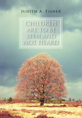 Children Are to Be Seen and Not Heard
