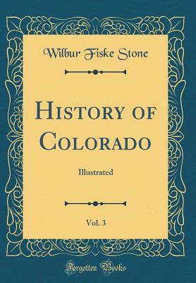 History of Colorado, Vol. 3