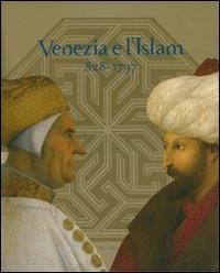 Venezia e l'Islam 828-1797
