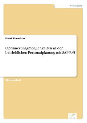 Optimierungsmöglichkeiten in der betrieblichen Personalplanung mit SAP R/3