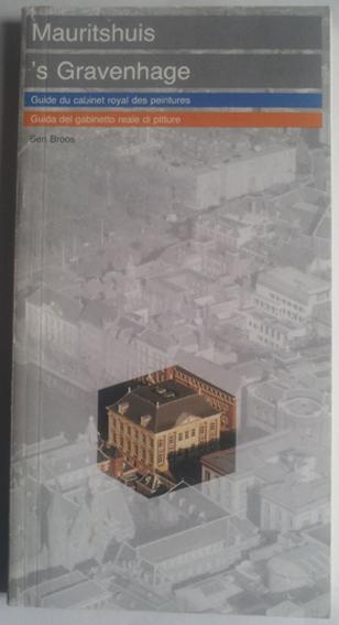 Mauritshuis l'Haye: guide du cabinet royal des peintures de la Haye