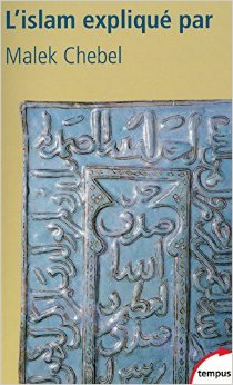 L'islam expliqué par Malek Chebel