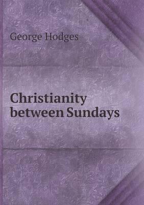 Christianity Between Sundays
