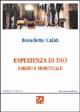 Esperienza di Dio. Libertà spirituale. Introduzione alla Regola di s. Benedetto