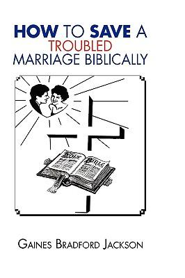 How to Save a Troubled Marriage Biblically