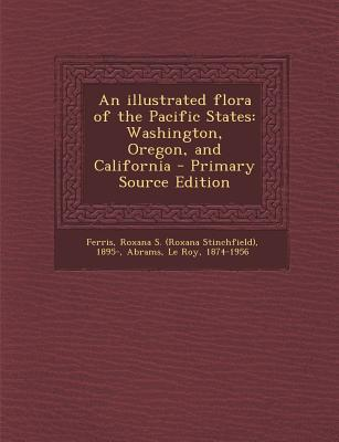 An Illustrated Flora of the Pacific States
