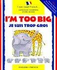 I'm Too Big / Je Suis Trop Gros