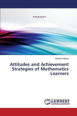 Attitudes and Achievement Strategies of  Mathematics Learners
