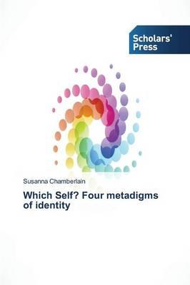 Which Self? Four metadigms of identity