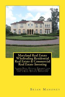 Maryland Real Estate Wholesaling Residential Real Estate & Commercial Real Estate Investing
