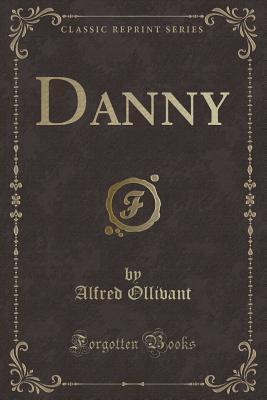Danny (Classic Reprint)