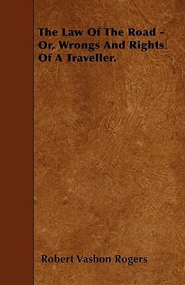The Law of the Road - Or, Wrongs and Rights of a Traveller