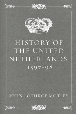 History of the United Netherlands, 1597-98
